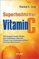 Superheilmittel Vitamin C